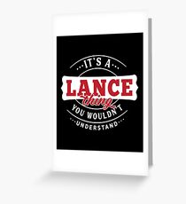 It's a LANCE Thing You Wouldn't Understand Greeting Card