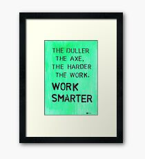 Worker smarter Framed Print