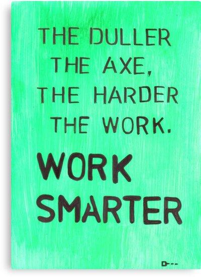Worker smarter by tqueen