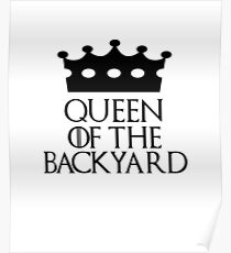 Queen of the Backyard, #Backyard  Poster
