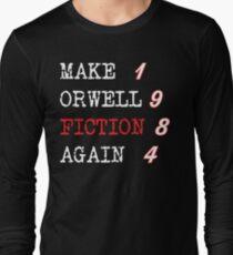 Make Orwell Fiction Again | 1984 Long Sleeve T-Shirt