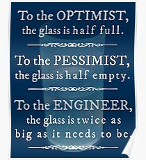 'Engineers and the glass half full' Funny Quote Poster