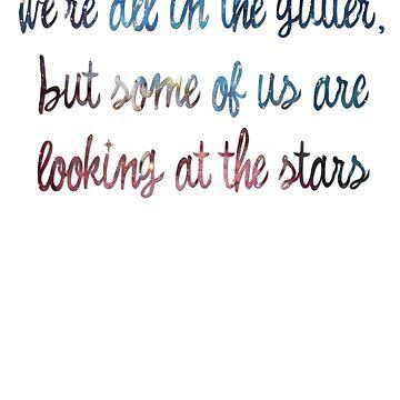 Oscar Wilde - We're All in the Gutter by fabricate