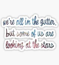 Oscar Wilde - We're All in the Gutter Sticker