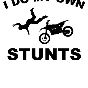 i do my own stunts Jump Motocross by NiceTeee