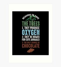 Reasons To Save The Trees Art Print