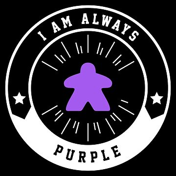 I Am Always Purple Meeple - Board Games and Meeples Addict by pixeptional