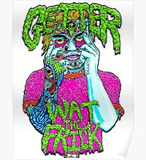 Getter Wat The Frick  Poster