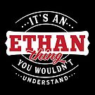 It's an ETHAN Thing You Wouldn't Understand by wantneedlove
