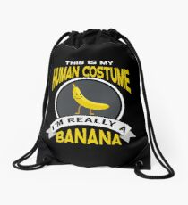 This Is My Human Costume I'm Really A Banana Drawstring Bag