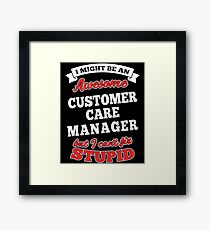CUSTOMER CARE MANAGER T-shirts, i-Phone Cases, Hoodies, & Merchandises Framed Print