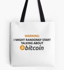 Warning: I Might Randomly Start Talking About Bitcoin Tote Bag