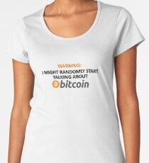 Warning: I Might Randomly Start Talking About Bitcoin Women's Premium T-Shirt