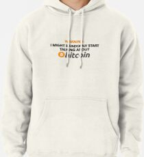 Warning: I Might Randomly Start Talking About Bitcoin Pullover Hoodie