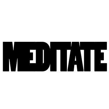 Meditate by wordznart