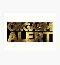Gold Orgasm Alert  Art Print