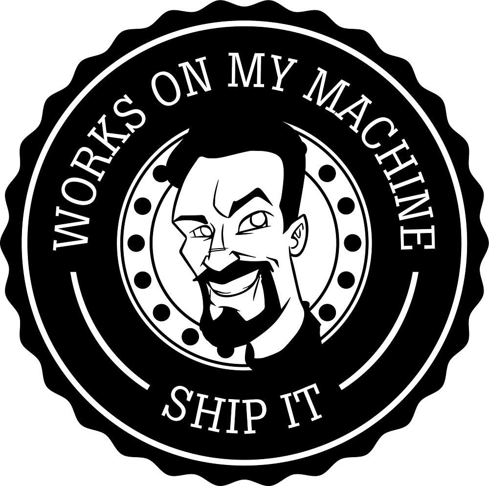 Works on My Machine - Fritz - Black by Jeffrey Fritz