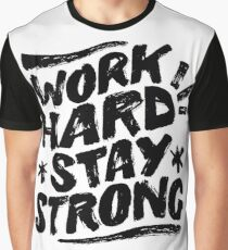 work hard stay strong Graphic T-Shirt