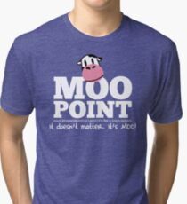 A Moo Point Tri-blend T-Shirt
