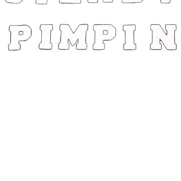 Steady Pimpin T-Shirt by BoringCoShirts