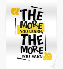the more you learn the more you earn Poster