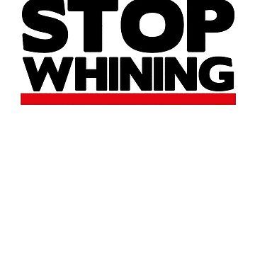 Stop Whining Working Out T-Shirt by BoringCoShirts
