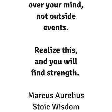 Stoic Wisdom - Philosophy Quotes - Marcus Aurelius - You have power over your mind by IdeasForArtists