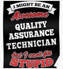 QUALITY ASSURANCE TECHNICIAN T-shirts, i-Phone Cases, Hoodies, & Merchandises Poster