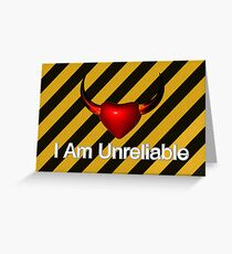 i am unreliable Greeting Card