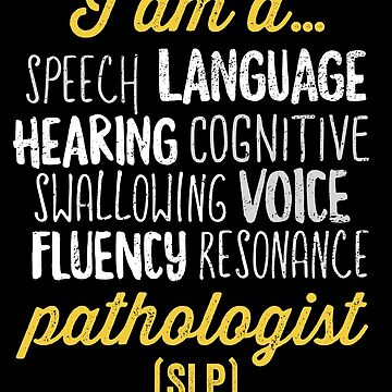 I Am A Speech Language Pathologist Shirt Funny Quote by 14thFloor