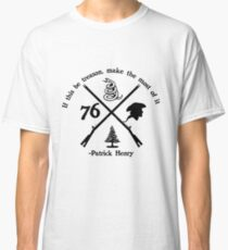 If this be treason Classic T-Shirt
