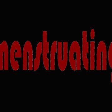 Menstruating by adammcinerney