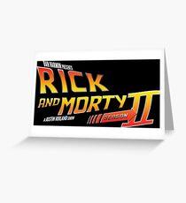 Rick and Morty Season 2 - BTTF Logo Greeting Card