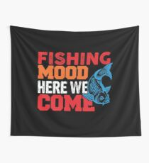 Fishing Mood Here We Come  Wall Tapestry