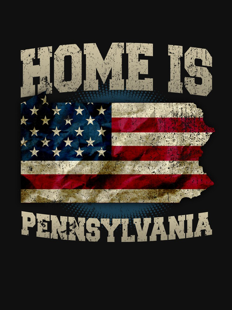 Home is Pennsylvania USA US map gift unique fans Proud Strong Support by djpraxis