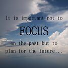 Focus on the Future by Judy Gayle Waller