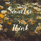 «(You are) Smarter than you Think» de GemAysh