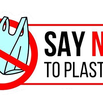 Say no to plastic by headpossum