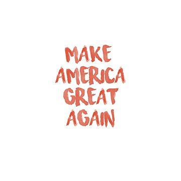 Make America Great Again by DigitalStudio
