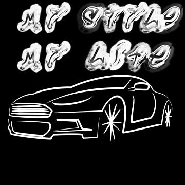 My Style - My Life - My Car by allthismusic