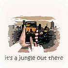 It's jungle out there by BabylonPhoneArt