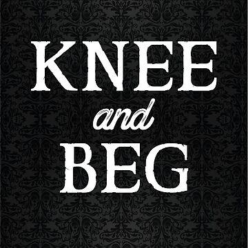 BDSM Maste Mistress Knee and Beg by BDSM-T-Shirt