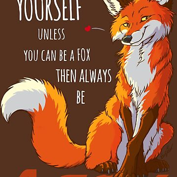Always be a fox- for dark backgrounds by EosFoxx