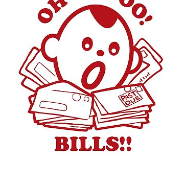 Oh No Bills!! Funny Debt by ThatBenWalker