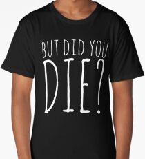 Camiseta larga ¿Pero moriste? - Texto blanco