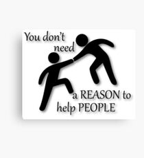 Inspirational A REASON TO HELP PEOPLE USA MADE Canvas Print