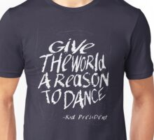 Give the World a Reason to Dance -KP Unisex T-Shirt