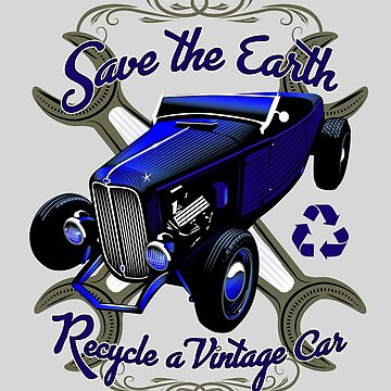 Save the Earth, Recycle vintage cars. by midcenturydave