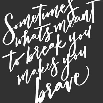 Brave (White Text) by Musicalligraphy