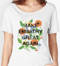 Make Empathy Great Again Women's Relaxed Fit T-Shirt